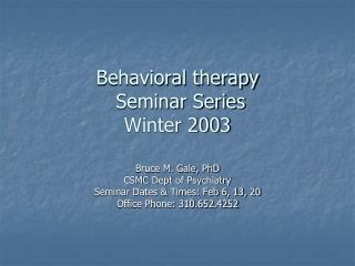 Behavioral therapy   Seminar Series Winter 2003