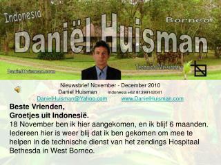 Nieuwsbrief November - December 2010           Daniel Huisman        Indonesia +62 81399142041