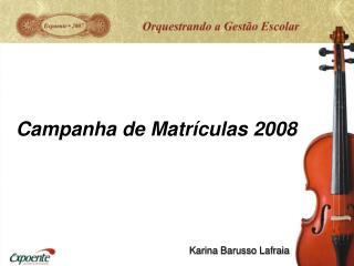 Campanha de Matrículas 2008