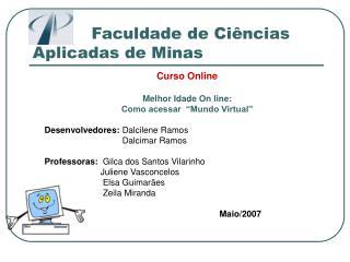 Faculdade de Ci�ncias                        Aplicadas de Minas