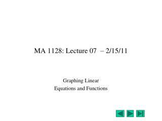 MA 1128: Lecture 07  � 2/15/11