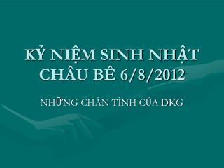 KỶ NIỆM SINH NHẬT  CHÂU BÊ 6/8/2012