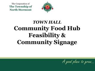 TOWN HALL Community Food Hub Feasibility &  Community Signage