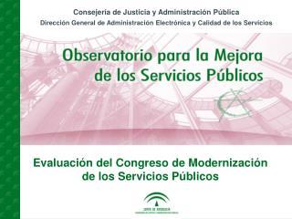 Evaluaci�n del Congreso de Modernizaci�n de los Servicios P�blicos
