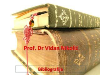 Prof. Dr Vidan Nikolić