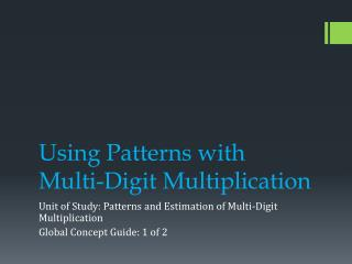 Using Patterns with Multi-Digit Multiplication