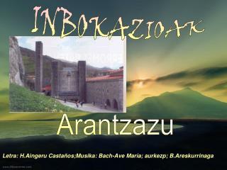 Letra: H.Aingeru Castaños;Musika: Bach-Ave María; aurkezp; B.Areskurrinaga