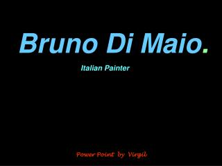 Bruno Di Maio .