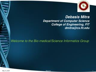 Debasis Mitra Department of Computer Science College of Engineering, FIT dmitra@cs.fit