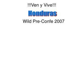 !!!Ven y Vive!!!    Wild Pre-Confe 2007