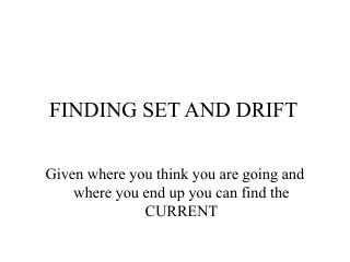 FINDING SET AND DRIFT