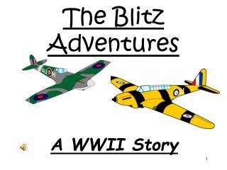 The Blitz Adventures