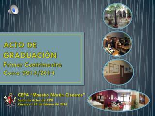 ACTO DE GRADUACIÓN Primer Cuatrimestre Curso 2013/2014