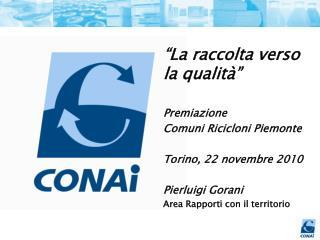 """""""La raccolta verso la qualità"""" Premiazione  Comuni Ricicloni Piemonte Torino, 22 novembre 2010"""