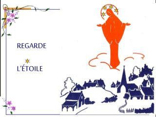 REGARDE L'ÉTOILE