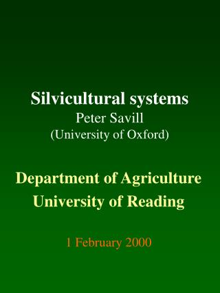 Silvicultural systems Peter Savill University of Oxford