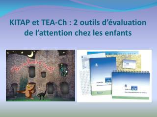 KITAP et TEA-Ch : 2 outils d��valuation de l�attention chez les enfants