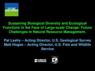 Sustaining Biological Diversity and Ecological Functions in the Face of Large-scale Change: Future Challenges in Natural