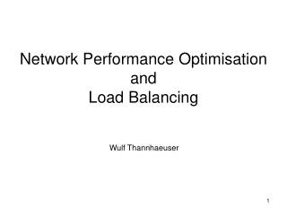 Network Performance Optimisation and Load Balancing
