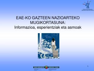 EAE-KO GAZTEEN NAZIOARTEKO MUGIKORTASUNA:  Informazioa, esperientziak eta asmoak