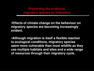 Presenting the evidence:  migratory species as indicators