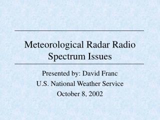 Meteorological Radar Radio Spectrum Issues