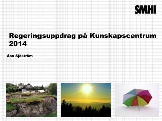 Regeringsuppdrag p� Kunskapscentrum 2014