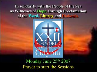 In solidarity with the People of the Sea as Witnesses of  Hope,  through Proclamation