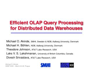 Efficient OLAP Query Processing for Distributed Data Warehouses