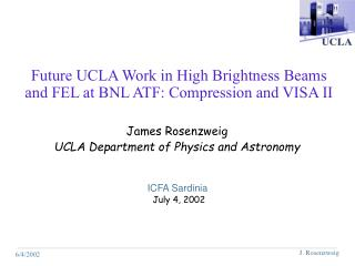 Future UCLA Work in High Brightness Beams and FEL at BNL ATF: Compression and VISA II