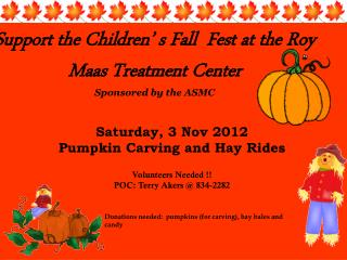 Support the Children' s Fall  Fest at the Roy Maas Treatment Center Sponsored by the ASMC