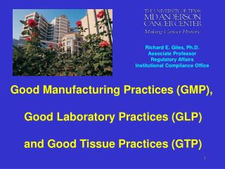 Good Manufacturing Practices GMP,   Good Laboratory Practices GLP   and Good Tissue Practices GTP