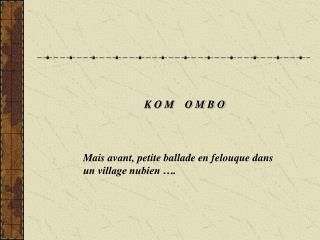 K O M    O M B O