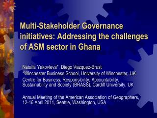 Multi-Stakeholder Governance  initiatives: Addressing the challenges of ASM sector in Ghana