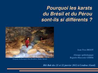 Pourquoi les karsts du Brésil et du Pérou sont-ils si différents?