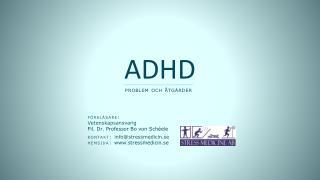 föreläsare:  Vetenskapsansvarig Fil. Dr. Professor Bo von Schéele kontakt:  info@stressmedicin.se