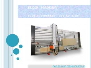 "ELCON PLADESAV 	Fuld automatisk ""cut to  size """