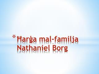 Ħarġa mal-familja Nathaniel Borg