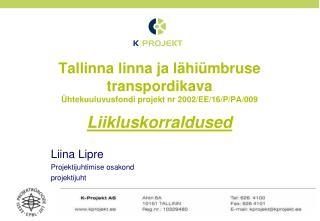 Liina Lipre Projektijuhtimise osakond projektijuht