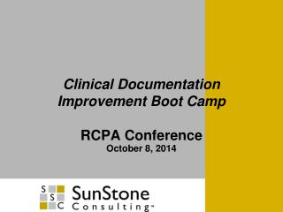 Clinical Documentation Improvement Boot Camp RCPA Conference October 8, 2014