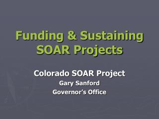 Funding  Sustaining SOAR Projects