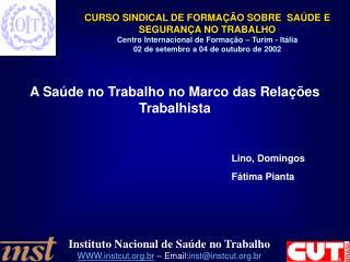 A Saúde no Trabalho no Marco das Relações Trabalhista Lino, Domingos Fátima Pianta