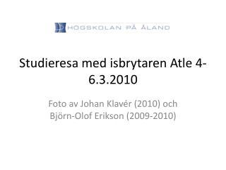 Studieresa med isbrytaren Atle 4-6.3.2010