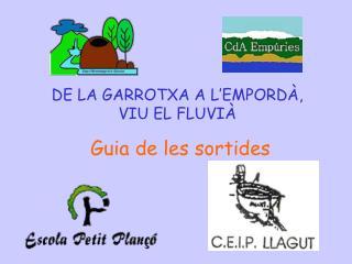 DE LA GARROTXA A L�EMPORD�,                         VIU EL FLUVI�