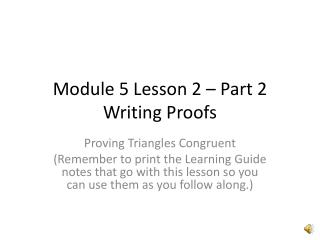 Module 5 Lesson 2 – Part 2 Writing Proofs