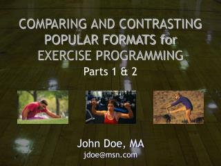 COMPARING AND CONTRASTING POPULAR FORMATS for EXERCISE PROGRAMMING