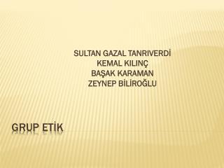 GRUP ETİK