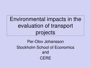 Environmental impacts in the evaluation of transport projects