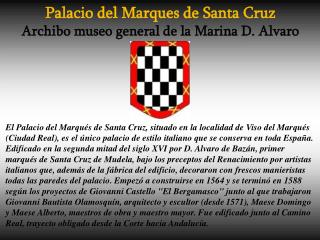 Palacio del Marques de Santa Cruz Archibo museo general de la Marina D. Alvaro   Bazán