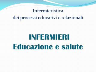 INFERMIERI Educazione e salute